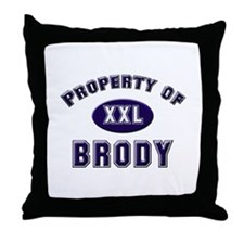 Property of brody Throw Pillow