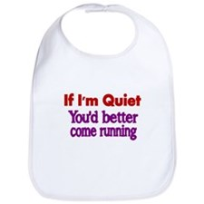 If Im quiet, you better come running Bib
