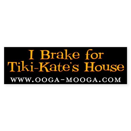 I Brake for Tiki-Kate Bumper Sticker