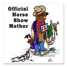 "Horse Show Mom - western Square Car Magnet 3"" x 3"""