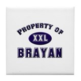 Property of brayan Tile Coaster