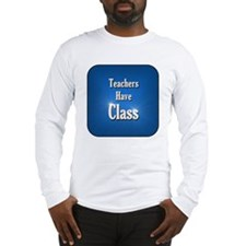 1TchrsHaveClassPng Long Sleeve T-Shirt