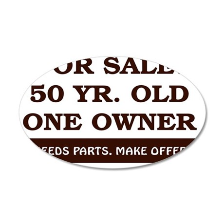 For Sale 50 year old Birthda 35x21 Oval Wall Decal