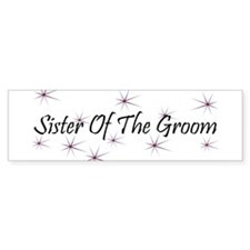 Sister Of Groom - Purple Haze Bumper Bumper Sticker