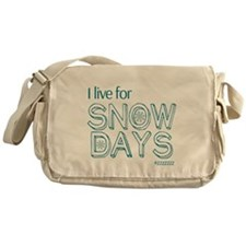 I Live For SNOW DAYS Messenger Bag