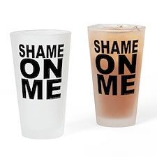 SHAMEONME Drinking Glass