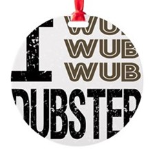 WUB DUBSTEP_brown.gif Ornament