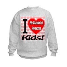 I Love My Wonderful Awesome Kids Sweatshirt
