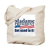 MADAME PRESIDENT Tote Bag