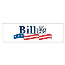 BILL FOR FIRST LADY Bumper Car Sticker