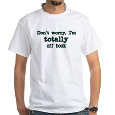 Don't worry I'm totally off b Shirt