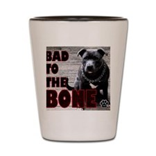 Bad-to-the-bone-version-2.gif Shot Glass