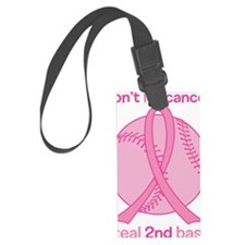 Dont Let Cancer Steal 2nd Base Luggage Tag