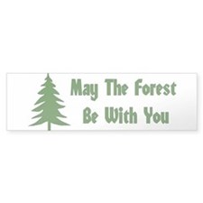 May The Forest Be With You Bumper Bumper Sticker