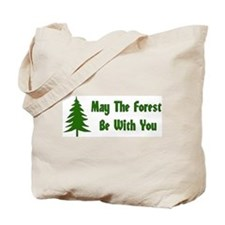 May The Forest Be With You Tote Bag