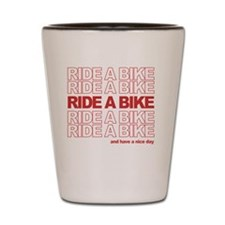 RideABikeQuote_cafepress_tshirt_whiteso Shot Glass