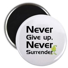 Never Give Up, Never Surrende Magnet
