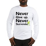 Never Give Up, Never Surrende Long Sleeve T-Shirt