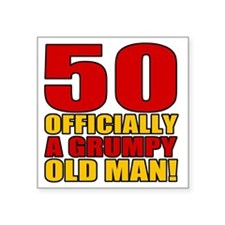 "GrumpyOldMan50 Square Sticker 3"" x 3"""