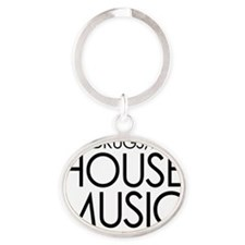 SEX DRUGS N HOUSE MUSIC Oval Keychain