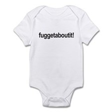 fuggetaboutit! Infant Bodysuit
