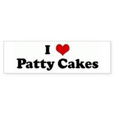 I Love Patty Cakes Bumper Bumper Sticker