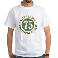 75th Birthday Over The Hill Shirt