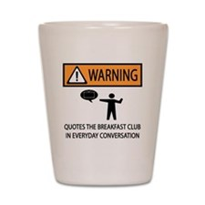 QUOTES BREAKFAST CLUB Shot Glass