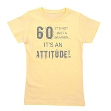 60th Birthday Attitude Girl's Tee
