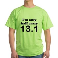Im only half crazy T-Shirt