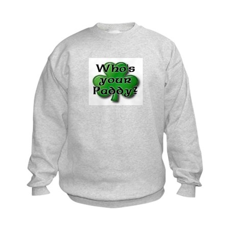 Who's your Paddy? Kids Sweatshirt