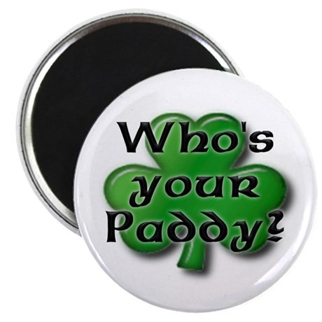 Who's your Paddy? Magnet