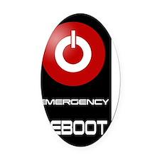 EMERGENCY reboot black Oval Car Magnet