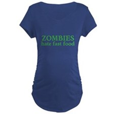 Zombies hate fast food Maternity T-Shirt