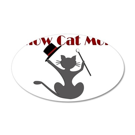 Show Cat Mom Rectangle 35x21 Oval Wall Decal