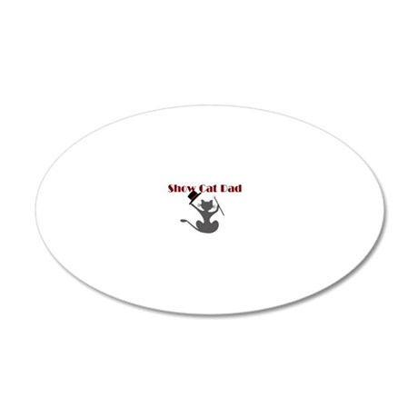 Show Cat Dad Oval Sticker 20x12 Oval Wall Decal
