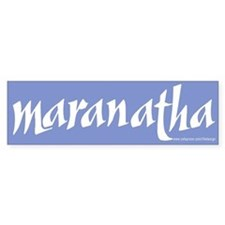 Maranatha Bumper Bumper Sticker