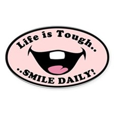 Life Is Tough...Smile Daily Decal