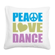 peacelovedance Square Canvas Pillow