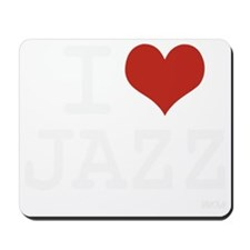 I love Jazz Mousepad
