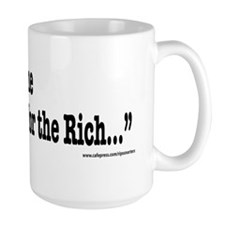 First they Came for the Rich... Coffee Mug