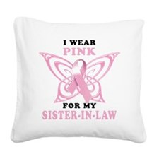 I Wear Pink for my Sister In  Square Canvas Pillow