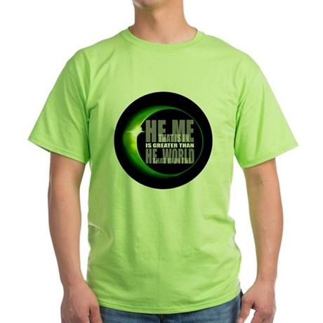 He is Greater Green T-Shirt