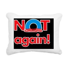 Obama NOT again! 24x18 Rectangular Canvas Pillow