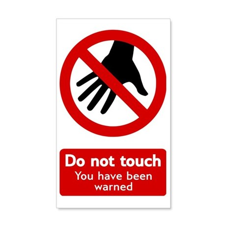 Do not Touch! You have been warne 20x12 Wall Decal