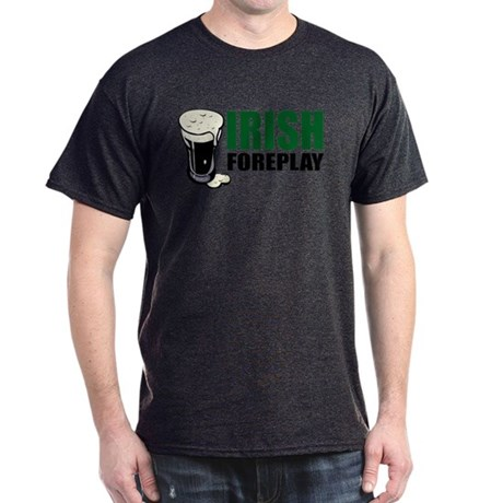 Irish Foreplay Green Dark T-Shirt