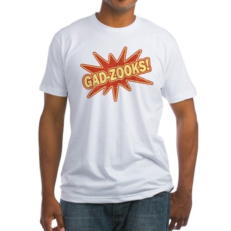 Gad-zooks! Fitted T-Shirt