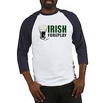 Irish Foreplay Green Baseball Jersey