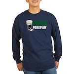 Irish Foreplay Green Long Sleeve Dark T-Shirt