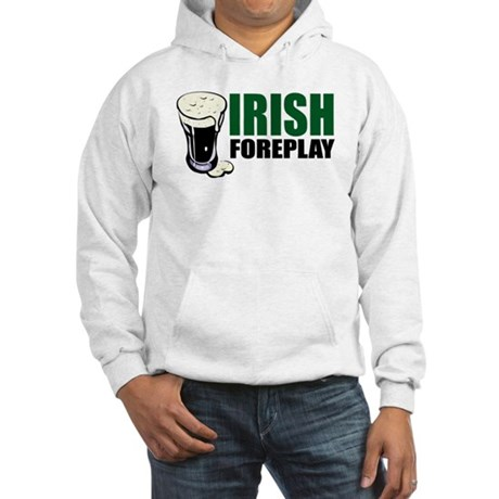 Irish Foreplay Green Hooded Sweatshirt